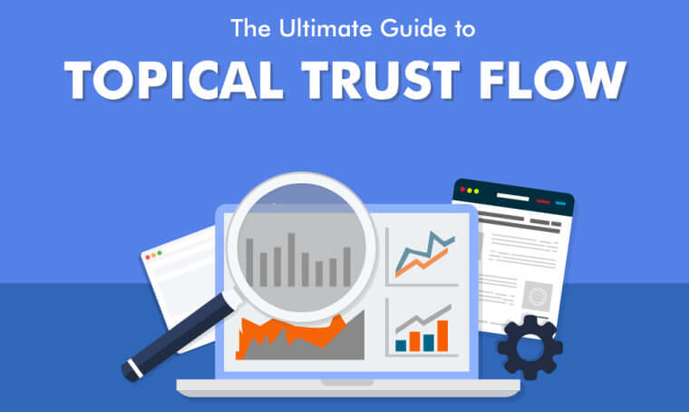 Topical Trust Flow – The best way to measure your SEO success